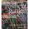 The Resilient Garden: Planning and Planting for Unpredictable Weather: How to Cope with the Changing Weather