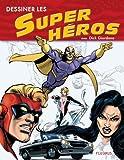 echange, troc Dick Giordano - Dessiner les Super héros