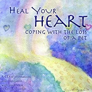 Heal Your Heart: Coping With The Loss Of A Pet from Heal from Pet Loss