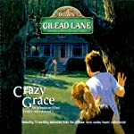 Down Gilead Lane, Season 1: Crazy Grace |  CBH Ministries