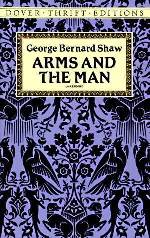 Arms and the Man (Dover Thrift Editions), George Bernard Shaw
