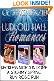 Ludlow Hall Romances: Box Set:: Reckless Nights in Rome, A Stormy Spring and Run Rosie Run (A Ludlow Hall Story)
