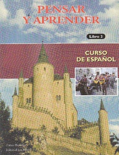 Pensar y aprender Libro 3 : Curso de espanol