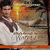 A Walk Through the Waters: Sonnets of the Spice Isle, Book 4 | Lynnette Bonner