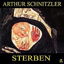 Sterben (       UNABRIDGED) by Arthur Schnitzler Narrated by Bettina Reifschneider
