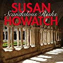 Scandalous Risks Audiobook by Susan Howatch Narrated by Sian Thomas