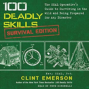 100 Deadly Skills: Survival Edition Audiobook