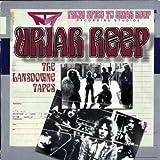 Lansdowne Tapes by Uriah Heep (2006-11-07)