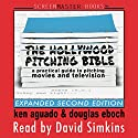 The Hollywood Pitching Bible: A Practical Guide to Pitching Movies and Television (       UNABRIDGED) by Ken Aguado, Douglas Eboch Narrated by David Simkins