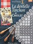 La Dentelle Torchon de Cholet