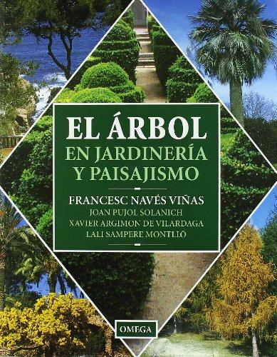 EL ARBOL EN JARDINERIA Y PAISAJISMO (GUIAS DEL NATURALISTA-ARBOLES Y ARBUSTOS)