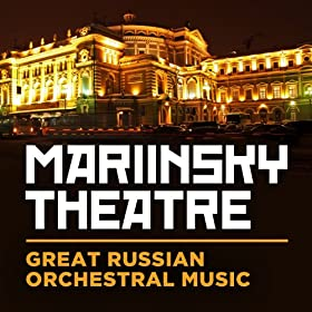 Mariinsky Theatre: Great Russian Orchestral Music