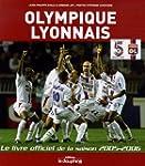 Olympique Lyonnais : Le livre officie...