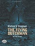 Flying Dutchman in Full Score (0486256294) by N