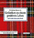 Gedanken zu einem positiven Leben Life's Little Instruction Book (3857884851) by Brown, H. Jackson