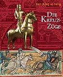 Image de Die Kreuzzüge: Kein Krieg ist heilig. Katalog-Handbuch zur Ausstellung im Dom- und Diözesanmuseum,