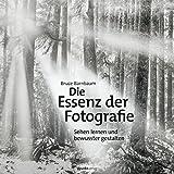 img - for Die Essenz der Fotografie: Sehen lernen und bewusster gestalten (German Edition) book / textbook / text book