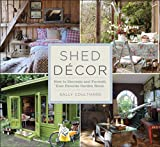 Sally Coulthard Shed Decor: How to Decorate and Furnish Your Favorite Garden Room