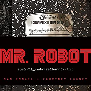 Mr. Robot: Red Wheelbarrow | Livre audio