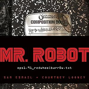 Mr. Robot: Red Wheelbarrow Audiobook