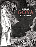 Great Goya Etchings: The Proverbs, The Tauromaquia and The Bulls of Bordeaux (Dover Fine Art, History of Art) (0486447588) by Goya, Francisco