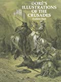 Dore's Illustrations of the Crusades (Dover Pictorial Archives) (0486295974) by Dore, Gustave