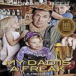 My Dad Is a Freak | Thomas K. Bell