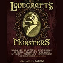 Lovecraft's Monsters Audiobook by Neil Gaiman, Ellen Datlow (Editor) Narrated by Bernard Clark