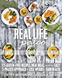 img - for Real Life Paleo: 175 Gluten-Free Recipes, Meal Ideas, and an Easy 3-Phased Approach to Lose Weight & Gain Health book / textbook / text book