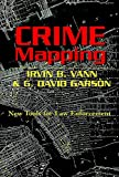 Crime Mapping (Studies in Crime and Punishment, V. 8.) (082045785X) by G. David Garson