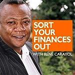 Sort Your Finances Out | René Carayol
