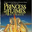 Princess of Flames Audiobook by Ru Emerson Narrated by Roxanne Hernandez