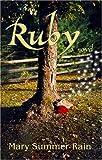 Ruby: A Novel (1571744347) by Summer Rain, Mary