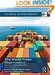 World Trade Organization (WTO): Law,...