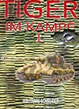 Tiger im Kampf: Band I