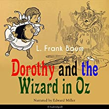 Dorothy and the Wizard in Oz (The Oz Books 4) Audiobook by L. Frank Baum Narrated by Edward Miller