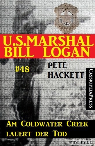 us-marshal-bill-logan-band-48-am-coldwater-creek-lauert-der-tod-german-edition
