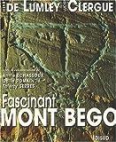echange, troc Henry de Lumley, Lucien Clergue, Collectif - Fascinant mont Bego : montagne sacrée de l'âge du cuivre à l'âge du bronze ancien