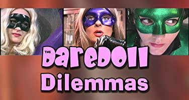 The DareDoll Dilemmas, Episode 7