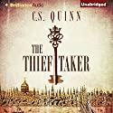 The Thief Taker (       UNABRIDGED) by C. S. Quinn Narrated by Napoleon Ryan