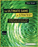 Mr Peter Small The Ultimate Game of Strategy (Books for the Future Minded)