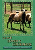 Lamb Lover's Cookbook: Recipes that make cooking lamb a fun and delicious adventure!