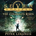 Seven Wonders, Book 1: The Colossus Rises Audiobook by Peter Lerangis Narrated by Johnathan McClain