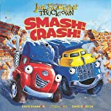 Smash! Crash! (Jon Scieszka's Trucktown)