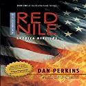 The Brotherhood of the Red Nile: America Rebuilds Audiobook by Dan Perkins Narrated by Bill Keation