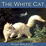 The White Cat | Hugh Walpole