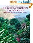 Die geheimen G�rten von Cornwall: Die...