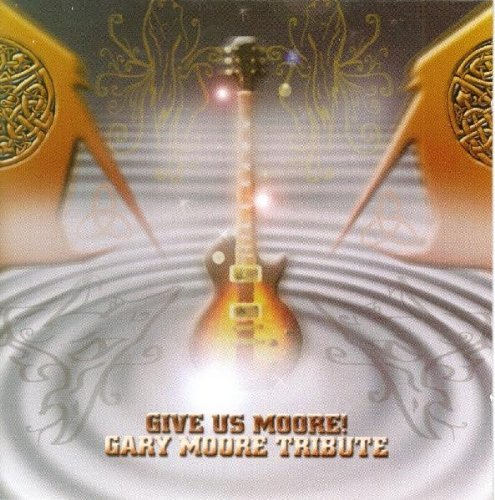 Give Us Moore: a Tribute to Gary Moore By Gary Moore (2006-05-22)