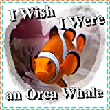 Children Book:I Wish I Were an Orca Whale: Kids Photo Book with Fun Facts (Ages 3-9) (Bedtime Story)