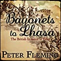 Bayonets to Lhasa Audiobook by Peter Fleming Narrated by William Gaminara